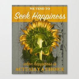 Seek Happiness Canvas Print