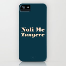 Noli Me Tangere - Touch Me Not iPhone Case