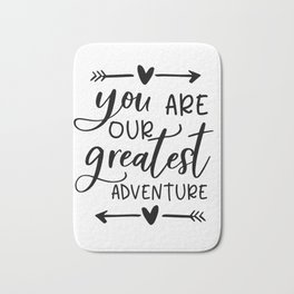 You Are Our Greatest Adventure,Baby Print,BABY GIFT,Baby Room Decor,Child's Room,Kids Room DECOR,Nur Bath Mat
