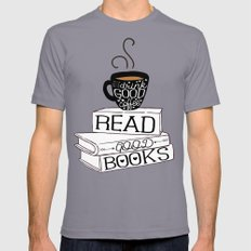 Drink Good Coffee, Read Good Books Slate Mens Fitted Tee X-LARGE