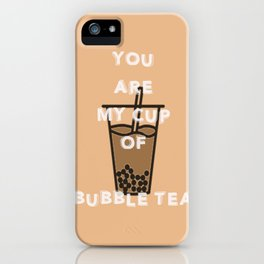 You are my cup of bubble tea iPhone Case