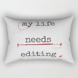 My life needs editing Rectangular Pillow