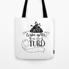 The first turd Tote Bag