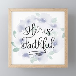 He is Faithful Framed Mini Art Print