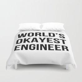 World's Okayest Engineer Duvet Cover