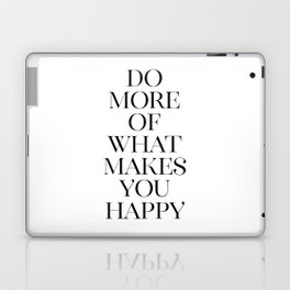 Do More Of What Makes You Happy, Typography Art, Art, Scandinavian Print Laptop & iPad Skin