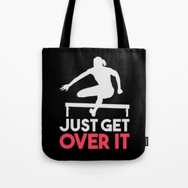 Track & Field Hurdle Gift: Just Get Over It I Running Tote Bag