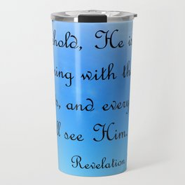 Behold He is Coming Travel Mug