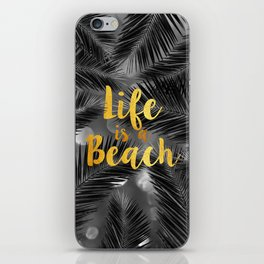 Life is a Beach iPhone Skin