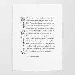 F. Scott Fitzgerald - For What It's Worth Quote  Poster