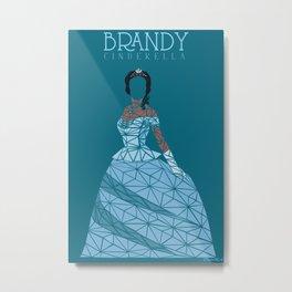 Brandy: Cinderella Metal Print