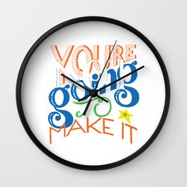 You're (Not) Going To Make It // HAND-LETTERED Wall Clock