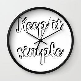 Keep it simple - hand lettering Wall Clock