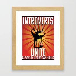 Introverts Unite Separately Framed Art Print