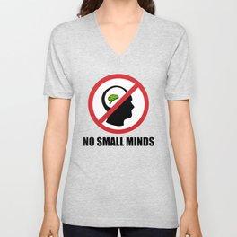 No Small Minds Unisex V-Neck