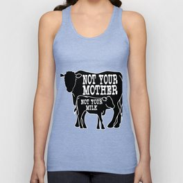 """""""Not Your Mother Not Your Milk"""" tee design dedicated for all the mother milk out there!  Unisex Tank Top"""