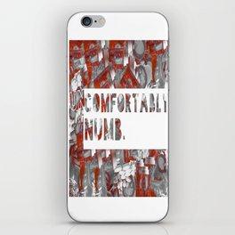UNCOMFORTABLY NUMB iPhone Skin