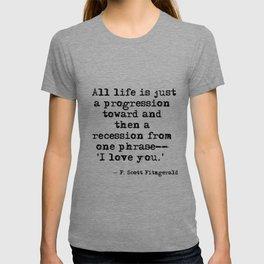 One phrase - I love you - F Scott Fitzgerald quote T-shirt