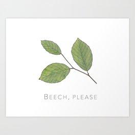 Beech, Please Art Print
