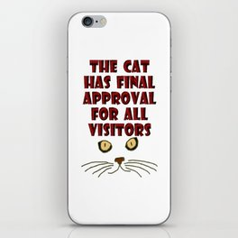 The cat has final approval for all visitors iPhone Skin