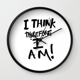I think therefore I am - inverse redux Wall Clock