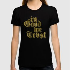 in Good we Trust Womens Fitted Tee Black SMALL