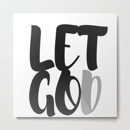 Let Go, Let God Metal Print