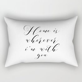 Love Quote Home Is Wherever I'm With You Anniversary Gift For Him For Her Wall Quote Quote Print Art Rectangular Pillow