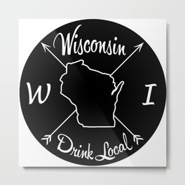 Wisconsin Drink Local WI Metal Print