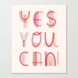 Yes You Can! Canvas Print