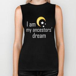 I am my ancestors' dream Biker Tank