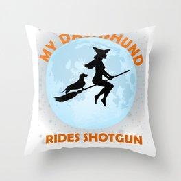 My Dachshund Rides Shotgun Halloween Witch  Throw Pillow