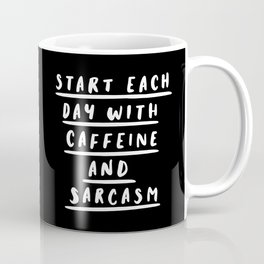 Start Each Day With Caffeine and Sarcasm black-white sassy coffee poster home room wall decor Coffee Mug