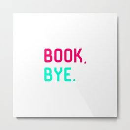 Book Bye School Librarian Quote Metal Print