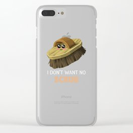 I Don't Want No Scrub Funny Scrub Pun Clear iPhone Case