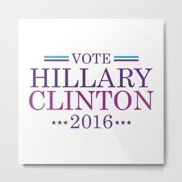 Vote Hillary Clinton 2016 Metal Print
