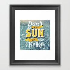 Dont let the sun Framed Art Print
