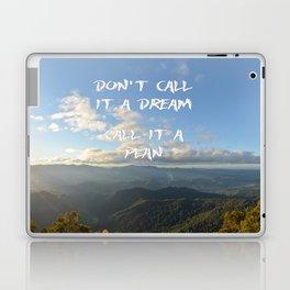 Don't call it a dream, call it a plan. Laptop & iPad Skin