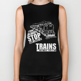 Train T-Shirt I Dont Always Stop Look At Trains Gift Tee Biker Tank