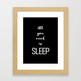 All you need is sleep Black Framed Art Print