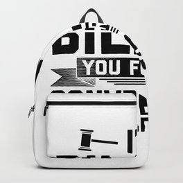 Attorney Sayings | Lawyers Judges Students Gifts Backpack