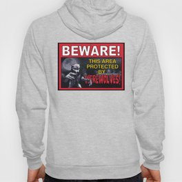 Beware! This Area Is Protected by Werewolves! Hoody