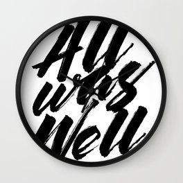 All Was Well Wall Clock