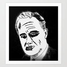 32. Zombie Franklin D. Roosevelt Art Print