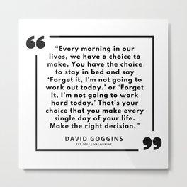 39  David Goggins Quotes | 190901 Metal Print