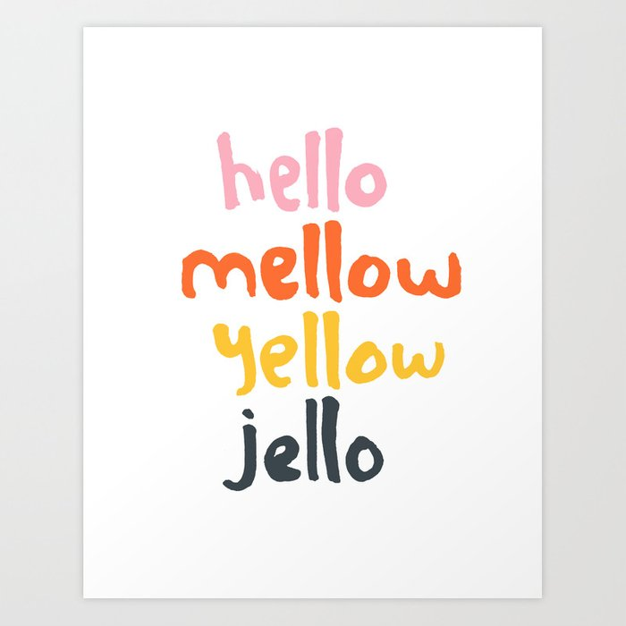 Hello Mellow Yellow Jello Art Print
