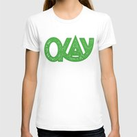 okay T-shirts featuring OKAY by Josh LaFayette