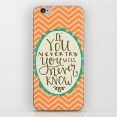 If You Don't Try You Will Never Know iPhone & iPod Skin