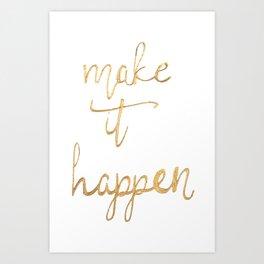 Make It Happen - Gold Leafing  Art Print
