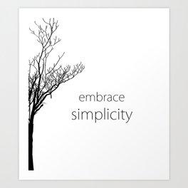 Embrace Simplicity Art Print
